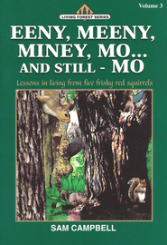 Living Forest Series, Eeny, Meeny, Miney, Mo...and Still - Mo, Volume 3  -     By: Sam Campbell