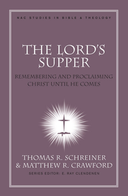 The Lord's Supper - eBook  -     Edited By: Thomas R. Schreiner, Matthew R. Crawford     By: Edited by Thomas R. Schreiner & Matthew R. Crawford