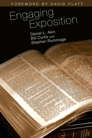 Engaging Exposition - eBook  -     By: Daniel L. Akin, Bill Curtis, Stephen Rummage