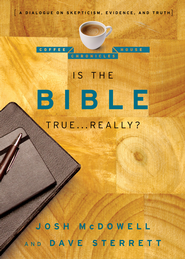 Is the Bible True . . . Really?: A Dialogue on Skepticism, Evidence, and Truth - eBook  -     By: Josh McDowell, Dave Sterrett