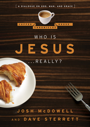 Who is Jesus . . . Really?: A Dialogue on God, Man, and Grace - eBook  -     By: Josh McDowell, Dave Sterrett