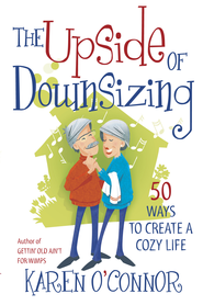 Upside of Downsizing, The - eBook  -     By: Karen O'Connor