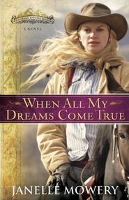 When All My Dreams Come True - eBook  -     By: Janelle Mowery