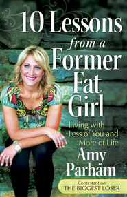 10 Lessons from a Former Fat Girl - eBook  -     By: Amy Parham