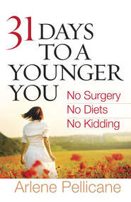 31 Days to a Younger you - eBook  -     By: Arlene Pellicane