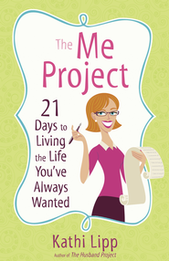 Me Project, The - eBook  -     By: Kathi Lipp