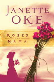 Roses for Mama - eBook  -     By: Janette Oke