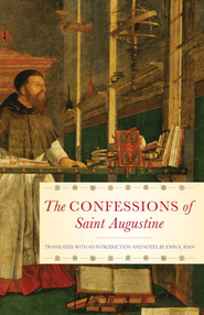 The Confessions of Saint Augustine - eBook  -     By: John K. Ryan