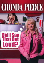 Did I Say That Out Loud? DVD   -     By: Chonda Pierce
