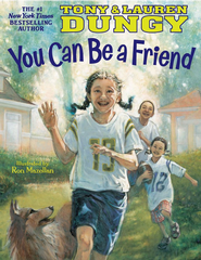 You Can Be a Friend - eBook  -     By: Lauren Dungy, Tony Dungy     Illustrated By: Ron Mazellan