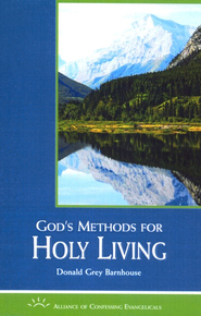 God's Methods for Holy Living  -     By: Donald Grey Barnhouse