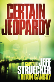 Certain Jeopardy - eBook  -     By: Jeff Struecker, Alton Gansky