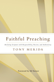 Faithful Preaching - eBook  -     By: Tony Merida