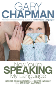 Now You're Speaking My Language - eBook  -     By: Gary Chapman