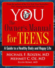 You: Teen - eBook  -     By: Michael F. Roizen, Mehmet C. Oz