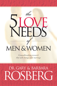 The 5 Love Needs of Men and Women - eBook  -     By: Dr. Gary Rosberg, Barbara Rosberg
