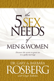 The 5 Sex Needs of Men & Women - eBook  -     By: Dr. Gary Rosberg, Barbara Rosberg, Ginger Kolbaba
