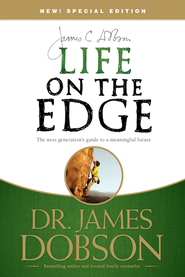 Life on the Edge: The Next Generation's Guide to a Meaningful Future - eBook  -     By: Dr. James Dobson