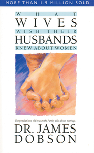 What Wives Wish Their Husbands Knew About Women - eBook  -     By: Dr. James Dobson