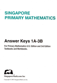 Singapore Math, Primary Math Answer Key Booklet 1A-3B   -