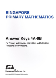 Singapore Math, Primary Math Answer Key Booklet 4A-6B   -