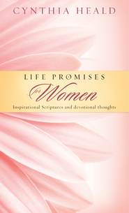 Life Promises for Women: Inspirational Scriptures and Devotional Thoughts - eBook  -     By: Cynthia Heald