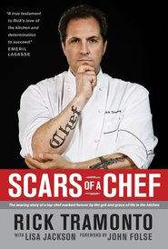Scars of a Chef: The Searing Story of a Top Chef Marked Forever by the Grit and Grace of Life in the Kitchen - eBook  -     By: Rick Tramonto