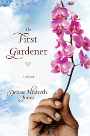 The First Gardener - eBook  -     By: Denise Hildreth