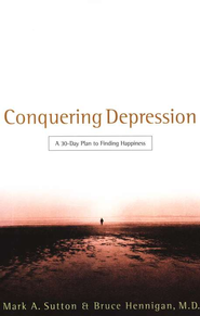 Conquering Depression  -              By: Mark Sutton, Bruce Henningan