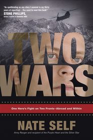 Two Wars: One Hero's Fight on Two Fronts-Abroad and Within - eBook  -     By: Nate Self