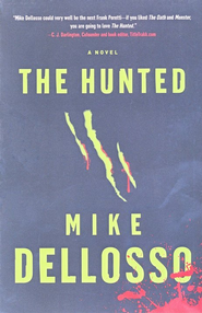 The Hunted - eBook  -     By: Michael Dellosso