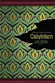 Calvinism: A Southern Baptist Dialogue - eBook  -     By: Brad Waggoner, E. Ray Clendenen