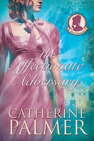 The Affectionate Adversary - eBook  -     By: Catherine Palmer