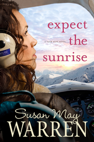 Expect the Sunrise - eBook  -     By: Susan May Warren