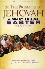 In the Presence of Jehovah: Ready to Sing Easter Musical   -