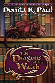 Dragons of the Watch: A Novel - eBook  -     By: Donita K. Paul