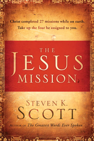 Your Mission from Jesus - eBook  -     By: Steven K. Scott