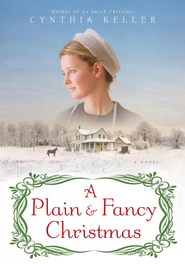 A Plain and Fancy Christmas - eBook  -     By: Cynthia Keller