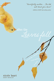 After the Leaves Fall - eBook  -     By: Nicole Baart