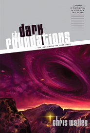 The Dark Foundations - eBook  -     By: Chris Walley