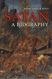 Satan: A Biography  -     By: Henry Ansgar Kelly
