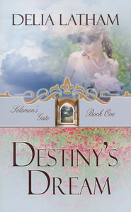 #1: Destiny's Dream  -     By: Delia Latham