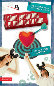 Cómo Encontrar el Amor de Tu Vida, eLibro  (How to Find the Love of Your Life, eBook)  -     By: Hugo Martinez, Tati Martinez