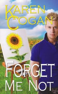 Forget Me Not  -     By: Karen Cogan