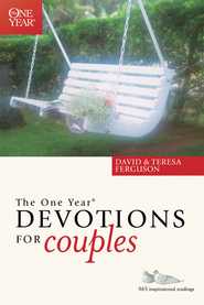 The One Year Devotions for Couples - eBook  -     By: David Ferguson, Teresa Ferguson