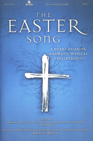 The Easter Song: A Heart-Stirring Dramatic Musical  Presentation  -
