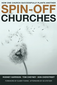 Spin-Off Churches - eBook  -     By: Rodney Harrison, Tom Cheyney, Don Overstreet