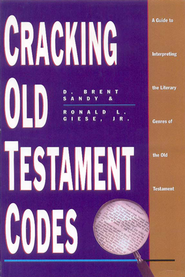 Cracking Old Testament Codes: A Guide to Interpreting Literary Genres of the Old Testament - eBook  -     By: D. Brent Sandy, Ronald Giese Jr.