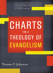 Charts for a Theology of Evangelism - eBook  -     By: Thomas Johnston