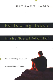 Following Jesus in the Real World   -     By: Richard Lamb